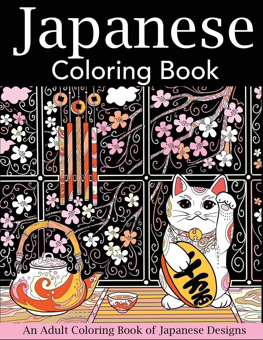 Amazon Com Japanese Coloring Book An Adult Coloring Book Of Japanese Designs Japan Coloring Book 9781947243613 Creative Coloring Books