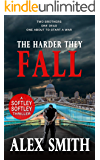 The Harder They Fall: A Bone-Breaking British Thriller (The Softley Softley Thrillers Book 1)