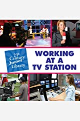 Working at a TV Station (21st Century Junior Library: Careers) Kindle Edition