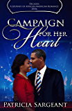 Campaign for Her Heart: Decades: A Journey of African American Romance Book 12