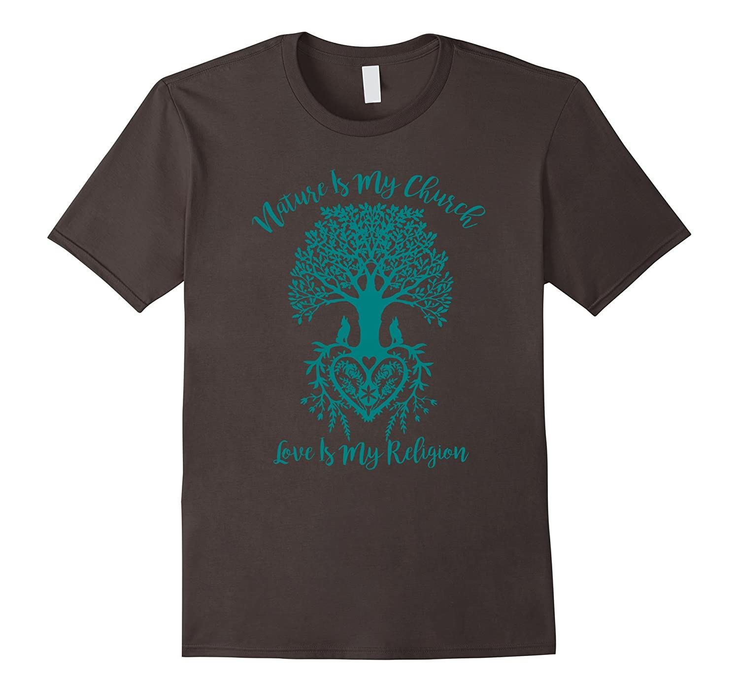 Nature Is My Church And Love Is My Religion Faith T-Shirt