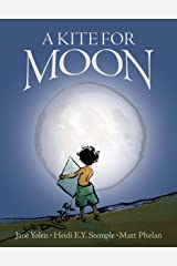 A Kite for Moon Kindle Edition