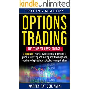 Options Trading: THE COMPLETE CRASH COURSE 3 books in 1: How to trade options: A Beginners's guide to investing and…