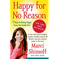 Happy for No Reason: 7 Steps to Being Happy from the Inside Out (English Edition)