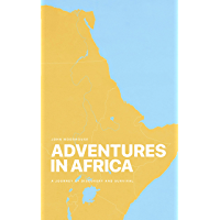 Adventures in Africa: A Journey of Discovery and Survival (English Edition)