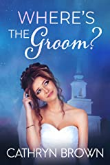 Where's the Groom? : A fun clean romance mystery Kindle Edition