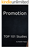 Promotion: TOP 101 easy, short, real, actionable promotion ideas (how to promote your business, free promo ideas, product promotion, company promotion, promote products)