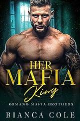 Her Mafia King: A Dark Mafia Romance (Romano Mafia Brothers) Kindle Edition