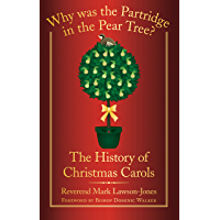 Why Was the Partridge in the Pear Tree?: The History of Christmas Carols book cover
