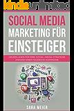Social Media Marketing für Einsteiger : Grundlagen für eine Social-Media-Strategie anhand einer Facebook-Kampagne