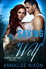 Saving the Wolf: A Norcal Shifter Novel (Norcal Shifters Book 3) Kindle Edition