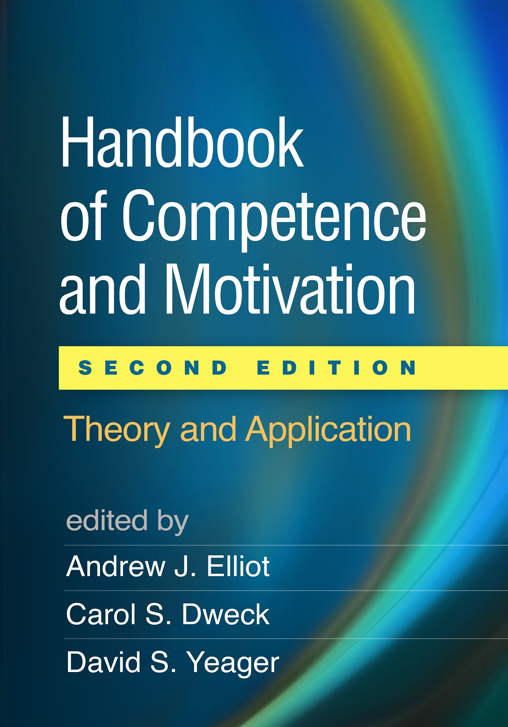Handbook of Competence and Motivation, Second Edition: Theory and Application by The Guilford Press