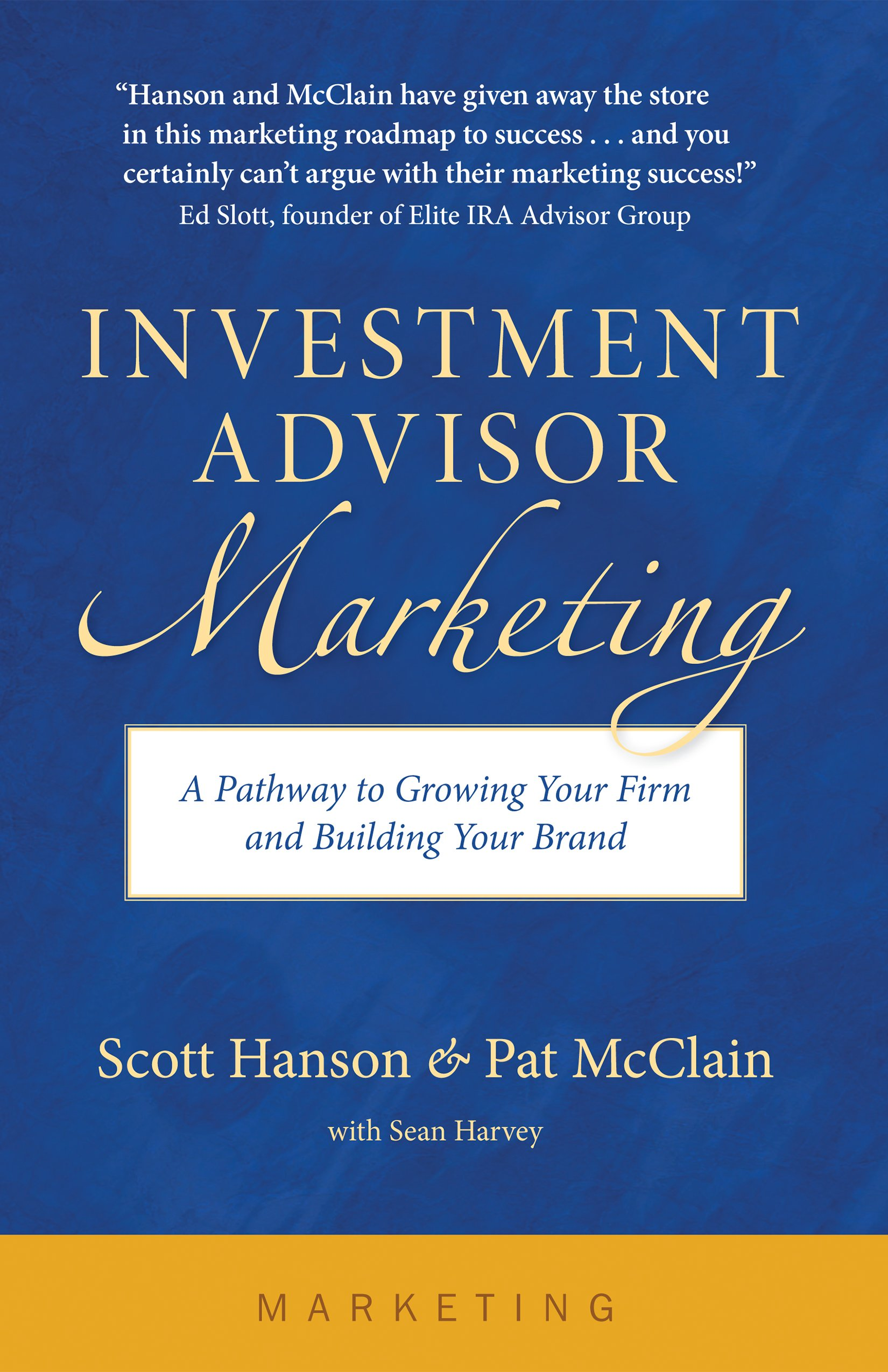 Read Online Investment Advisor Marketing: A Pathway to Growing Your Firm and Building Your Brand pdf epub