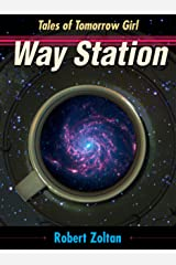 Way Station (Tales of Tomorrow Girl) Kindle Edition