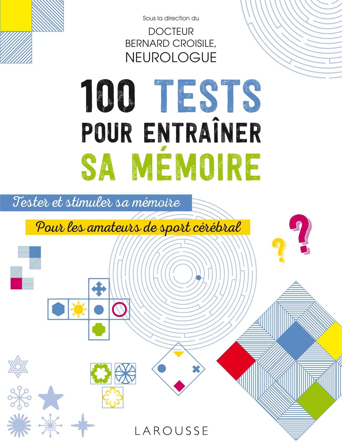 100 tests pour entraîner sa mémoire: Amazon.fr: Docteur Bernard Croisile:  Livres