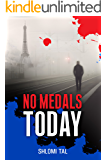 No Medals Today: Breaking The Law In Order To Save The Country (Political Thriller)