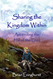 Sharing the Kingdom Within: Ascending the Hill of the Lord