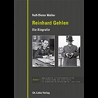 Reinhard Gehlen. Geheimdienstchef im Hintergrund der Bonner Republik: Die Biografie (Veröffentlichungen der Unabhängigen Historikerkommission)