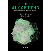El mito del algoritmo.: Cuentos y cuentas de la Inteligencia Artificial (TÍTULOS ESPECIALES)
