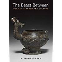 The Beast Between: Deer Imagery in Ancient Maya Art (Linda Schele Endowment in Maya and Pre Columbian Studies) (English Edition)
