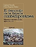 El desarrollo de la España contemporánea (El Libro Universitario - Manuales) (Spanish Edition)