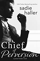 Chief of Perversion: A Power Broker Novel Kindle Edition