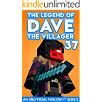 Dave the Villager 37: An Unofficial Minecraft Series (The Legend of Dave the Villager)