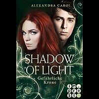 Shadow of Light 3: Gefährliche Krone: (Fantasy-Liebesgeschichte)
