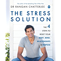 The Stress Solution: The 4 Steps to Reset Your Body, Mind, Relationships and Purpose (English Edition)