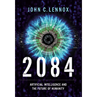 2084: Artificial Intelligence and the Future of Humanity (English Edition)