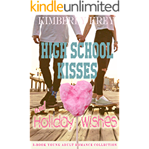High School Kisses & Holiday Wishes: 3-Book Young Adult Sweet Romance Collection