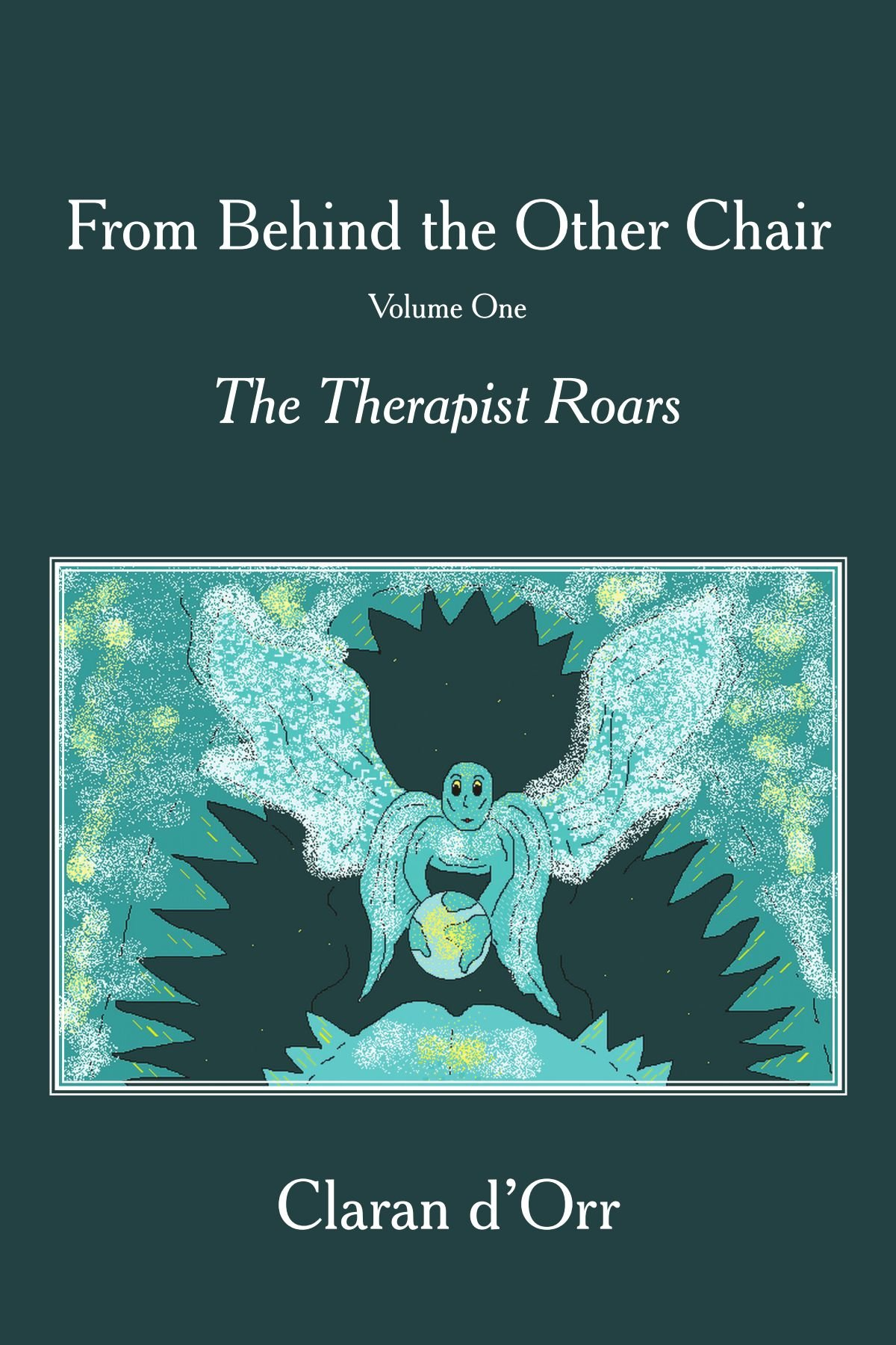 From Behind the Other Chair, Volume One: The Therapist Roars pdf epub