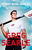 If Not Now, When?: One man's extraordinary quest for Olympic glory, twenty years after his first gold medal