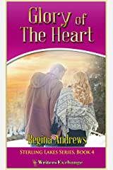 Sterling Lakes Series, Book 4: Glory of the Heart Kindle Edition