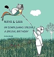 Maya & Gaia Un Compleanno Speciale / A Special