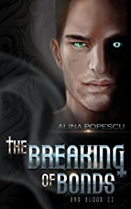 The Breaking of Bonds: Bad Blood Book 2