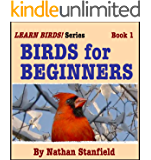 Birds for Beginners (Learn Birds! Series Book 1)