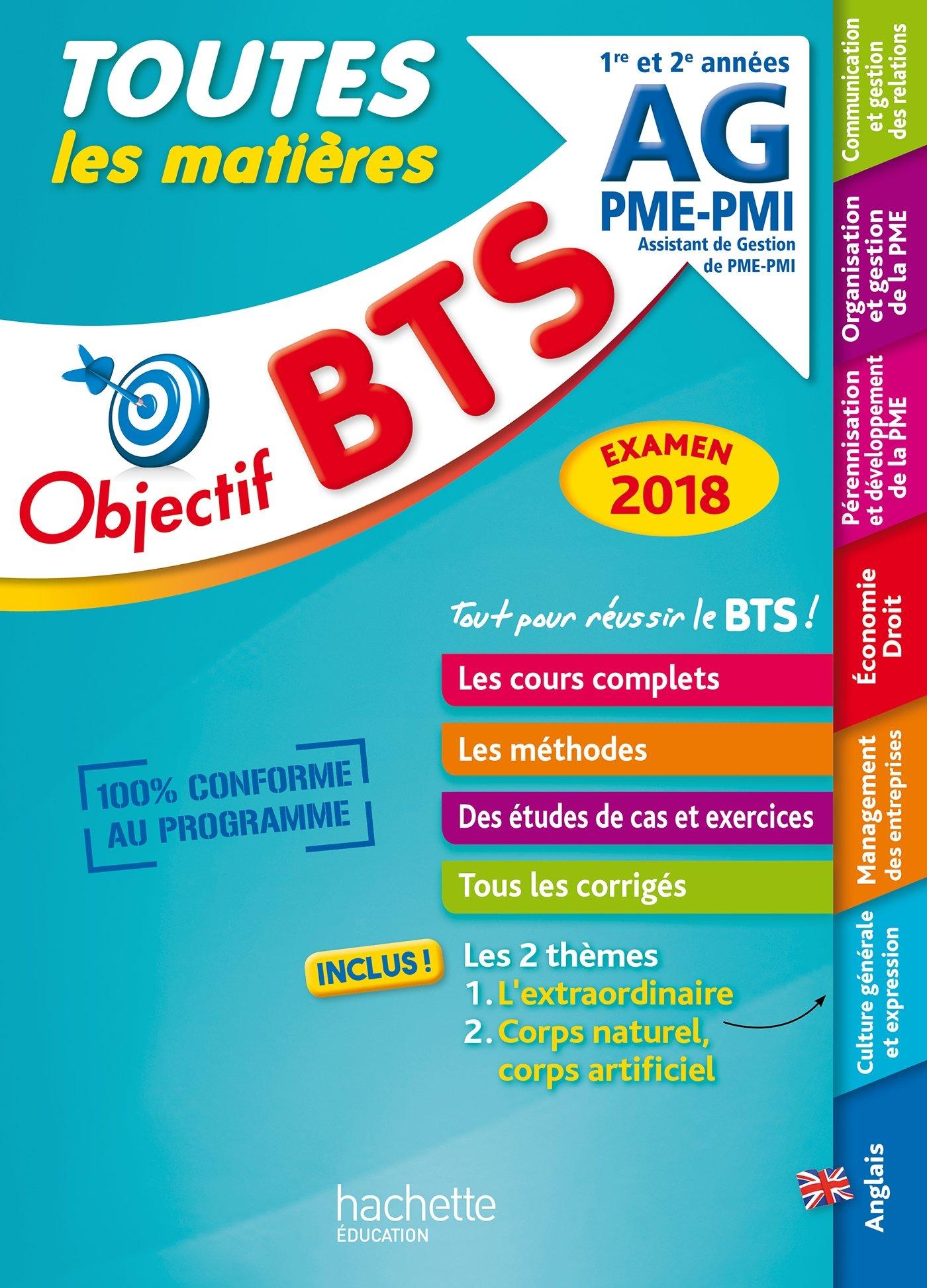 Objectif BTS Le tout en un BTS AG PME-PMI Examen 2018 Broché – 28 juin 2017 Collectif Hachette Éducation 2017011142 STUDY AIDS / General