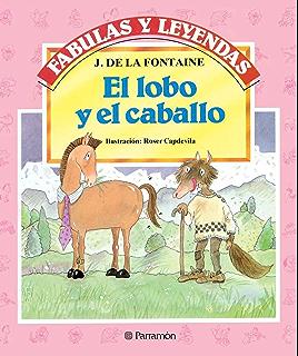 El lobo y el caballo (Fabulas y leyendas) (Spanish Edition)