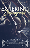 Entering Stronghold: Stronghold Doms Series books 1-3 (Stronghold Box Set Book 1)