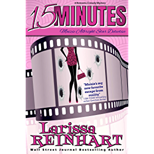 15 Minutes: A Romantic Comedy Mystery (Maizie Albright Star Detective Book 1)