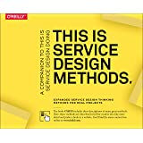 This Is Service Design Methods: A Companion to This Is Service Design Doing
