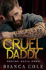 Cruel Daddy: A Dark Mafia Arranged Marriage Romance (Boston Mafia Doms) Kindle Edition