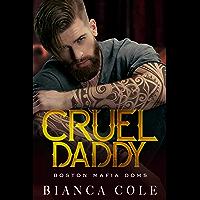Cruel Daddy: A Dark Mafia Arranged Marriage Romance (Boston Mafia Doms) (English Edition)