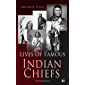 Lives of Famous Indian Chiefs (Illustrated Edition): From Cofachiqui, the Indian Princess and Powhatan - to Chief Joseph and Geronimo