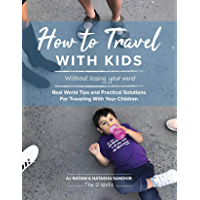 How To Travel With Kids (Without Losing Your Mind)