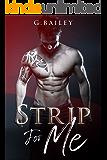 Strip for Me: Part Four (Reverse Harem Serial Book 4)