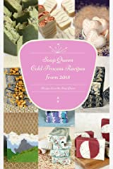 Soap Queen's Cold Process Recipes from 2015 Kindle Edition