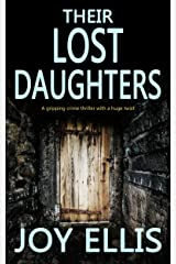 THEIR LOST DAUGHTERS a gripping crime thriller with a huge twist Kindle Edition