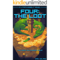 Four: The Loot: A LitRPG/Gamelit Novel (The Good Guys Book 4)